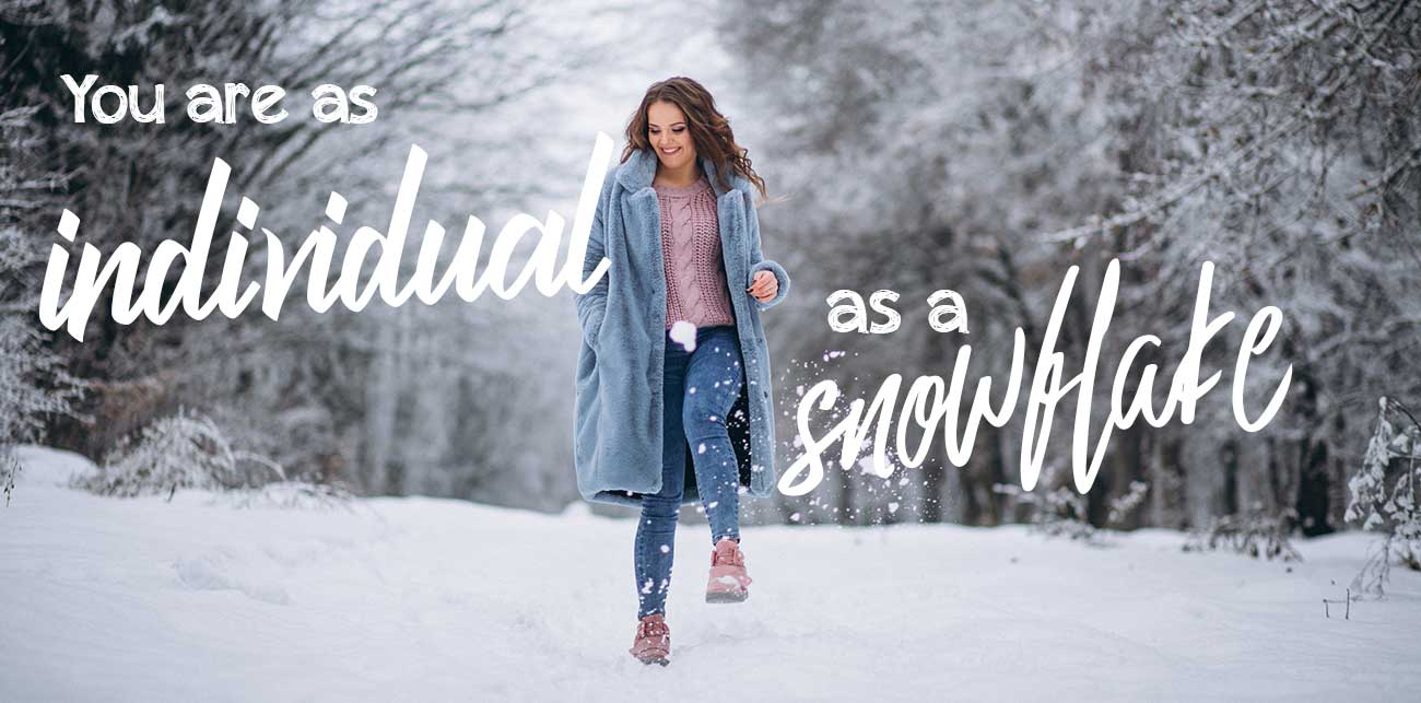 You're as individual as a snowflake - make your own slimming path